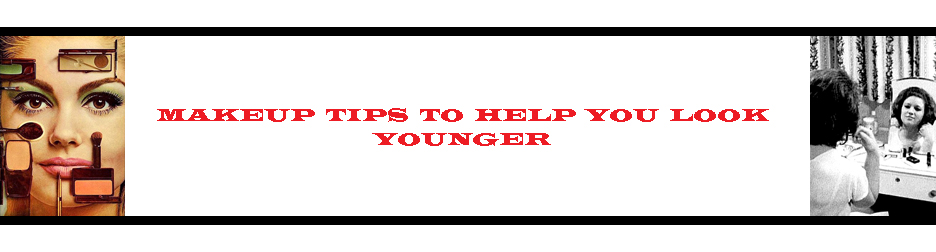 Makeup Tips to Help You Look Younger